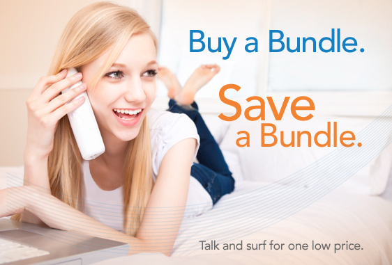 Buy a Bundle, Save a Bundle. Talk and surf for one low price.