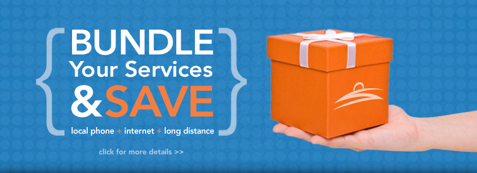 Bundle your services and save on local phone, internet and long distance