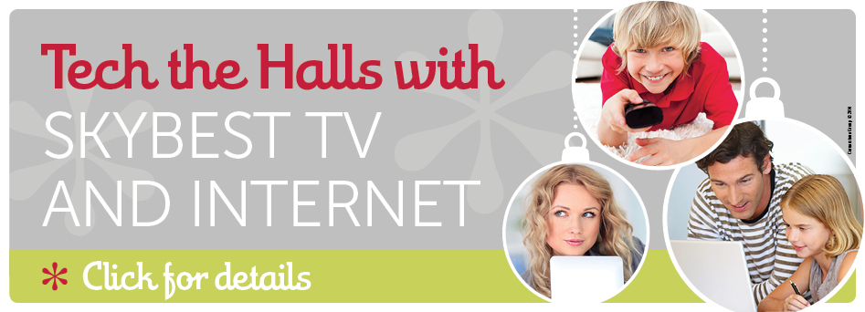 Tech the Halls with SkyBest TV and Internet. Click here.